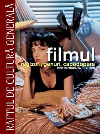 3 carti Raftul de cultura generala FILMUL. Regizori genuri capodopere