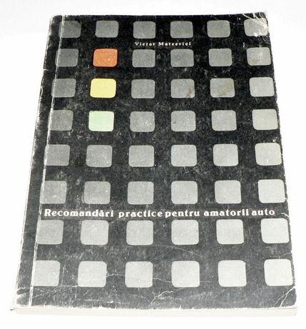 Carte veche - Recomandari practice pt amatorii auto - 1967