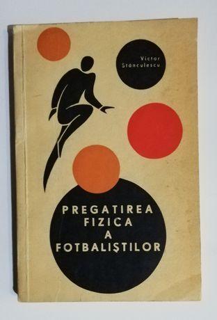 Manual 1967 Pregătirea fizica a fotbaliștilor V Stanculescu 224 pag