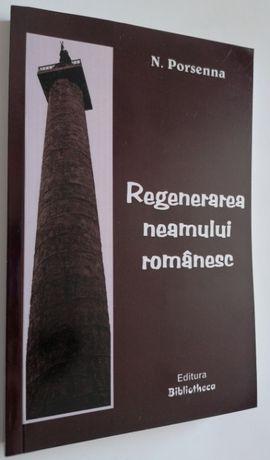 N. PORSENNA:Regenerarea Neamului Romanesc (NOUA)