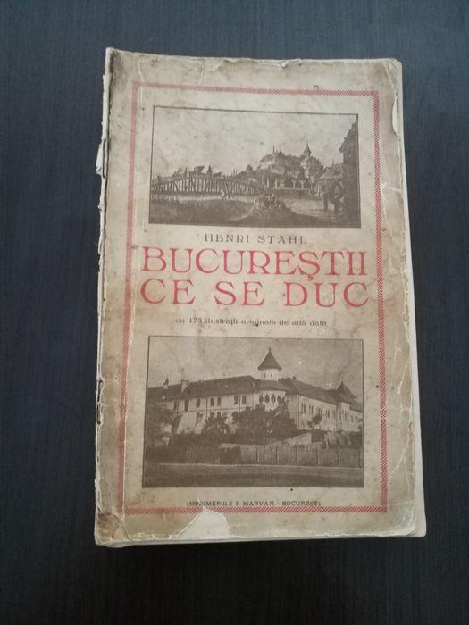 Bucurestii ce se duc, Henri Stahl, 1935, cu dedicatia autorului Bucuresti - imagine 1