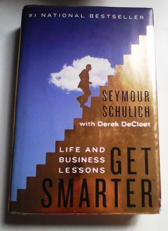 Get Smarter: Life and Business Lessons от живота на Seymour Schulich