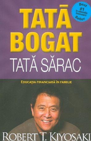 Cartea Tata bogat, tata sarac de celebrul autor Robert Kiyosaki