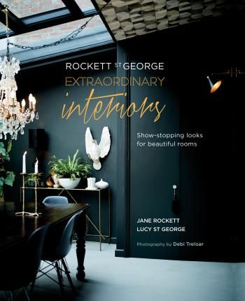 Rockett St George: Extraordinary Interiors : Show-Stopping Looks for U
