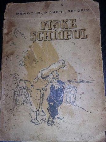 Fiske schiopul-Mendole Moher Seforim,1946,carte veche