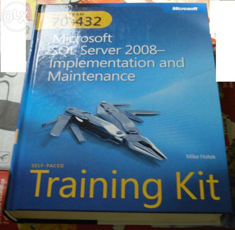 MCTS EXAM 70-432 Microsoft SQL Server 2008 Implementation and Mentenan