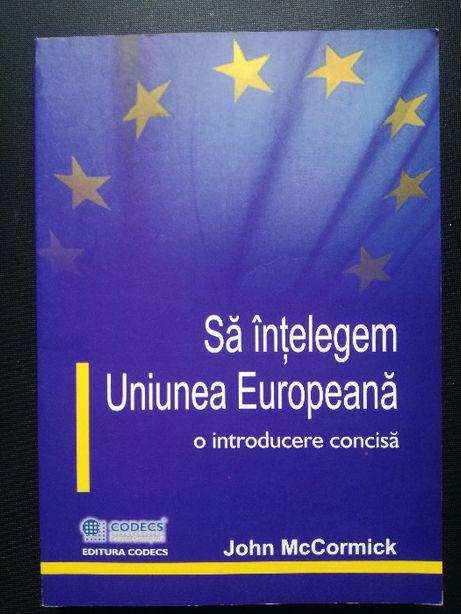 Sa intelegem Uniunea Europeana - John McCormick