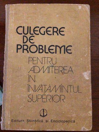 Culegere de probleme pentru admiterea in invatamantul superior 1989