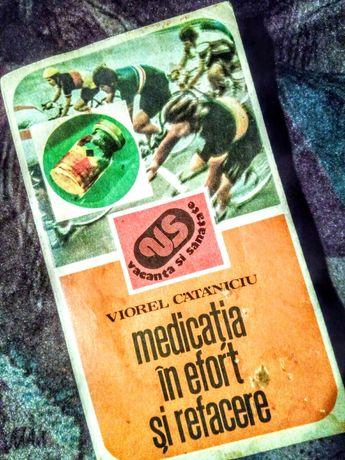 Medicația in efort și refacere de Viorel Cataniciu Ed.SportTurism 1983