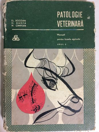 Patologie veterinara manual licee agricole an II, 1969