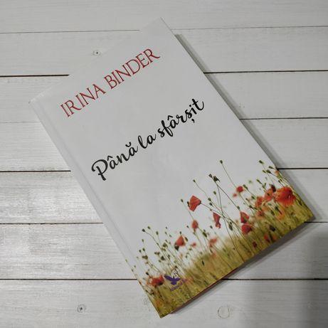 """,,Pana la sfarsit"""" de Irina Binder"""