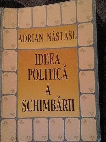 Ideea politica a schimbarii de Adrian Nastase