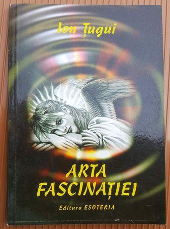 Arta fascinatiei de Ion Tugui, ultima carte