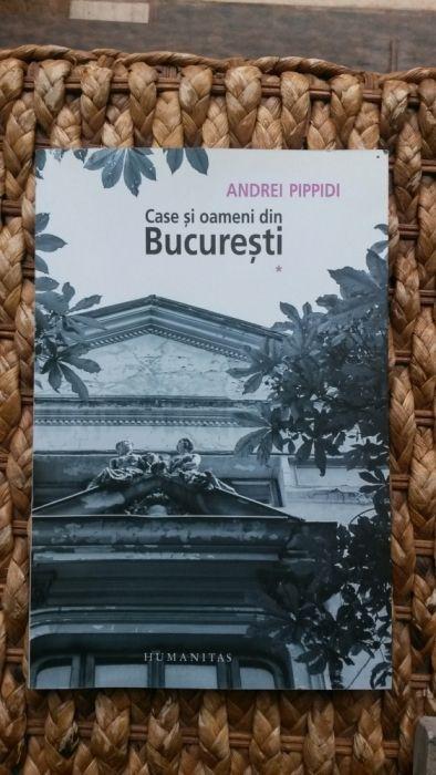 Case şi oameni din Bucureşti (vol I) - Andrei Pippidi, Humanitas, 2012 Bucuresti - imagine 1