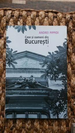 Case şi oameni din Bucureşti (vol I) - Andrei Pippidi, Humanitas, 2012