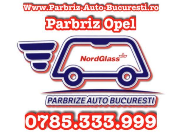 Parbriz, Luneta si Geam Opel Insignia, Zafira, Vectra, Adam La Domicil