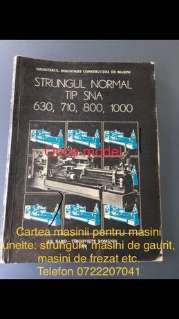 Cartea masinii: masini unelte, strung, freza, bormasina, rectificat