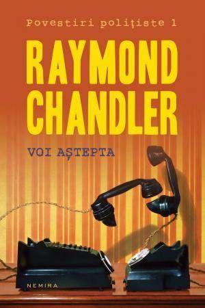 Cartea Raymond Chandler voi astepta
